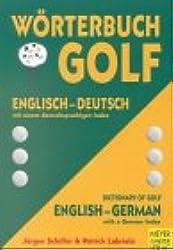 Wörterbuch Golf / Dictionary of Golf. Englisch / Deutsch mit einem deutschsprachigen Index