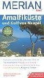 Amalfiküste und Golf von Neapel. Merian live! -