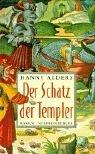 Der Schatz der Templer - Hanny Alders