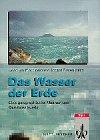 Das Wasser der Erde: Eine geographische Meeres- und Gewässerkunde - Joachim Marcinek, Erhard Rosenkranz