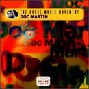 the-house-music-movement-doc-martin-by-doc-martin