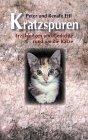 Kratzspuren: Erz?hlungen und Gedichte rund um die Katze