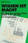 Wissen ist Macht. FDJ, Studenten und die Zeitung FORUM in der SBZ/DDR. Eine Dokumentation
