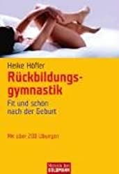 Rückbildungsgymnastik: Fit und schön nach der Geburt