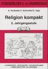 Katholische Religion kompakt. 2. Jahrgangsstufe: Stundenbilder für die Grundschule