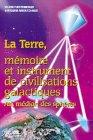 La terre, mémoire et instrument de civilisations galactiques - Atl, médian des sphères