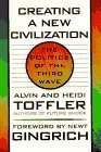 Creating a New Civilization: The Politics of the Third Wave 1st edition by Alvin Toffler, Heidi Toffler (1995) Paperback