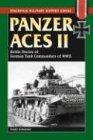 Panzer Aces II: Battles Stories of German Tank Commanders of World War II: Battle Stories of German Tank Commanders of WWII (Stackpole Military History Series)