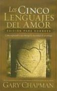 Los Cinco Lenguajes Del Amor/the Five Languages of Love Edicion Para Hombres (Spanish Edition)