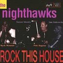 Songtexte von The Nighthawks - Rock This House