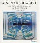 Gravitation und Raumzeit: Die vierdimensionale Ereigniswelt der Relativitätstheorie - John A Wheeler