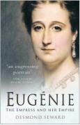 Eugenie: The Empress And Her Empire