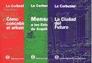 Le Corbusier - 3 V. Ciudad Futuro, Mensaje, Urbani por Corbusier Le