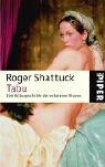 Tabu: Eine Kulturgeschichte des verbotenen Wissens - Roger Shattuck