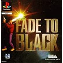 Fade To Black (PS)