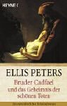 Bruder Cadfael und das Geheimnis der schönen Toten - Ellis Peters