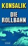 Die Rollbahn. Roman - Heinz G. Konsalik