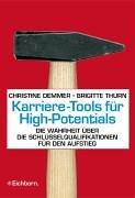 Eichborn Karriere-Tools für High-Potentials: Die Wahrheit über die Schlüsselqualifikationen für den Aufstieg