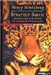 Strategy Safari.Eine Reise durch die Wildnis des strategischen Managements