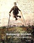 Wahnsinnige Schönheit: Bilder aus der Prinzhorn-Sammlung. Katalog