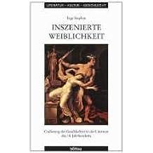 Inszenierte Weiblichkeit: Codierung der Geschlechter in der Literatur des 18. Jahrhunderts