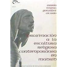Aproximación a La Escultura Religiosa Contemporánea En Madrid (AULA ABIERTA)