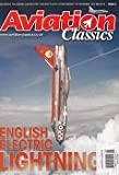 Aviation Classics Issue 5 - English Electric Lightning