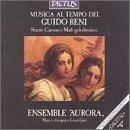 Musica al Tempo del Guido Reni (1575-1642): Sonate, Canzoni e Madrigali Diminiuti - Works by Frescobaldi / Palestrina / Marini / Selma / Rore / Castello / Rossi / Montalbano / Presenti - Ensemble Aurora / Enrico Gatti, Violin