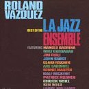 Best Of The L.A. Jazz Ensemble by Roland Vazquez (1995-04-16)
