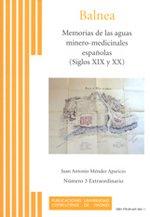 Memorias de las aguas minero-medicinales españolas (siglos XIX y XX) (Balnea) por Juan Antonio Méndez Aparicio