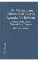 The Vietnamese Communist Party's Agenda for Reform: A Study of the Eighth National Party Conference, 1991-96 por Lewis M. Stern