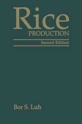 [(Rice: Production Volume I)] [By (author) Bor S. Luh] published on (August, 2013)