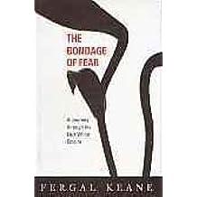 The Bondage of Fear: A Journey Through the Last White Empire by Fergal Keane (1994-10-27)