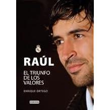 Raúl. El triunfo de los valores