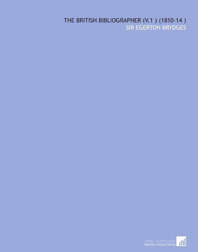The British Bibliographer (V.1 ) (1810-14 ) por Sir Egerton Brydges