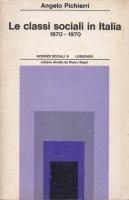 Le classi sociali in Italia 1870 - 1970
