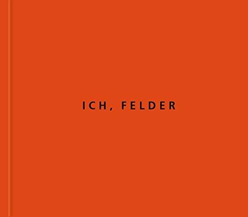 Ich, Felder. Edition Stecher Nr. 15 (Roland Stecher)