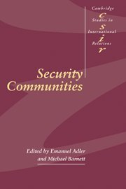 Security Communities Hardback (Cambridge Studies in International Relations)