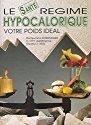Le re�gime hypocalorique : Votre poids ide�al