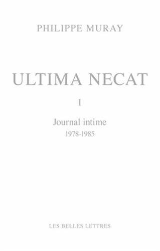 Ultima Necat I: Journal intime 1978-1985