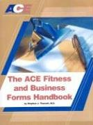 ACE The Fitness and Business Forms Handbook