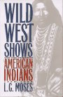 Wild West Shows and the Images of Ame...