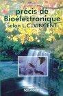Précis de bioélectronique selon L.C. Vincent