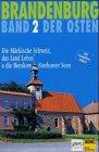 Brandenburg - Der Osten / Die Märkische Schweiz, das Land Lebus und die  Breskou-Storkower Seen