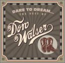 Songtexte von Don Walser - Dare to Dream: The Best of Don Walser