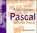 Algorithmen in Pascal und Turbo Pascal. CD- ROM für Windows 3.x/95/ NT, UNIX, DOS, LINUX, OS/2, MacOS