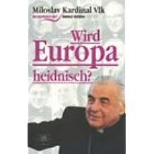 Wird Europa heidnisch?