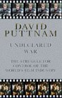 Cover of: Undeclared War: Struggle for Control of the World's Film Industry | David Puttnam