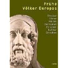 Frühe Völker Europas. Thraker Illyrer Kelten Germanen Etrusker Italiker  Griechen