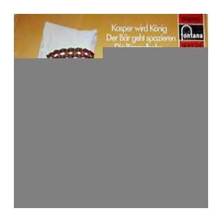 Der Hohensteiner Kasper - Kasper wird König / Der Bär geht spazieren / Die Bimmelbahn / Die neugierige Prinzessin [Vinyl-LP].